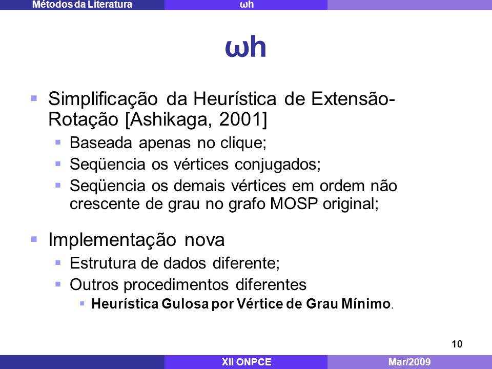 ωh Simplificação da Heurística de Extensão-Rotação [Ashikaga, 2001]